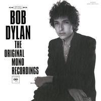 Bob Dylan The Original Mono Recordings