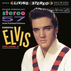 Elvis Presley - Stereo '57 (Essential Elvis Volume 2)